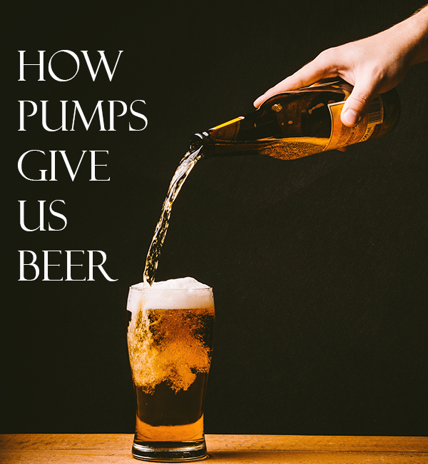 How Pumps Make Quality Draft Beer Possible