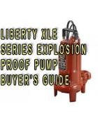 LIBERTY XLE50 AND XLE70 SERIES EXPLOSION PROOF SEWAGE PUMP BUYER'S GUIDE