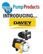 PUMP PRODUCTS IS NOW CARRYING DAVEY WATER PRODUCTS